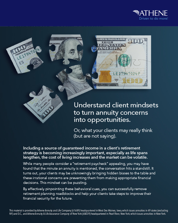Understand client mindsets to turn annuity concerns into opportunities.
