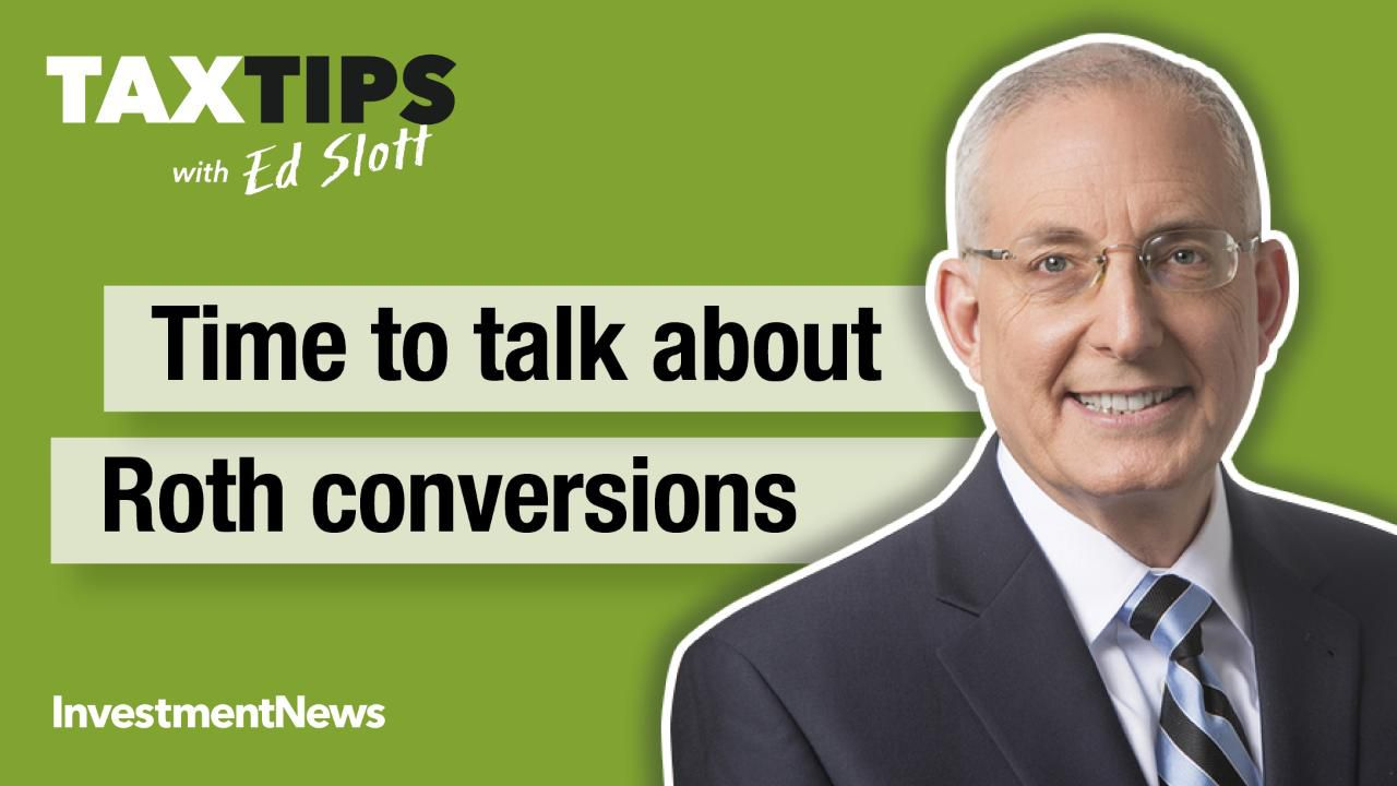 Time to talk about Roth conversions