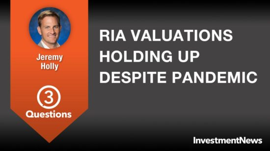 RIA valuations holding up despite pandemic and firms paying more up front