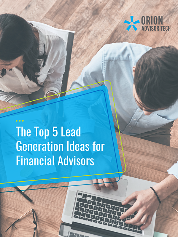 The Top 5 Lead Generation Ideas for Financial Advisors