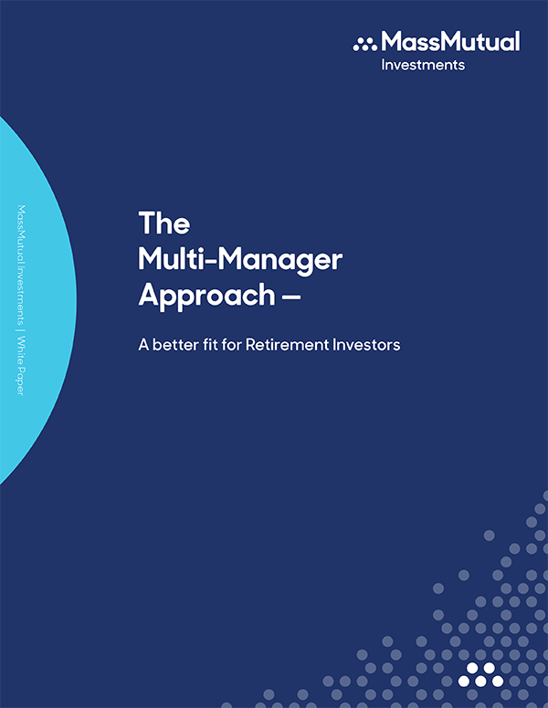 The Multi-Manager Approach – A better fit for Retirement Investors
