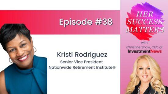 Kristi Rodriguez, senior vice president, Nationwide Retirement Institute