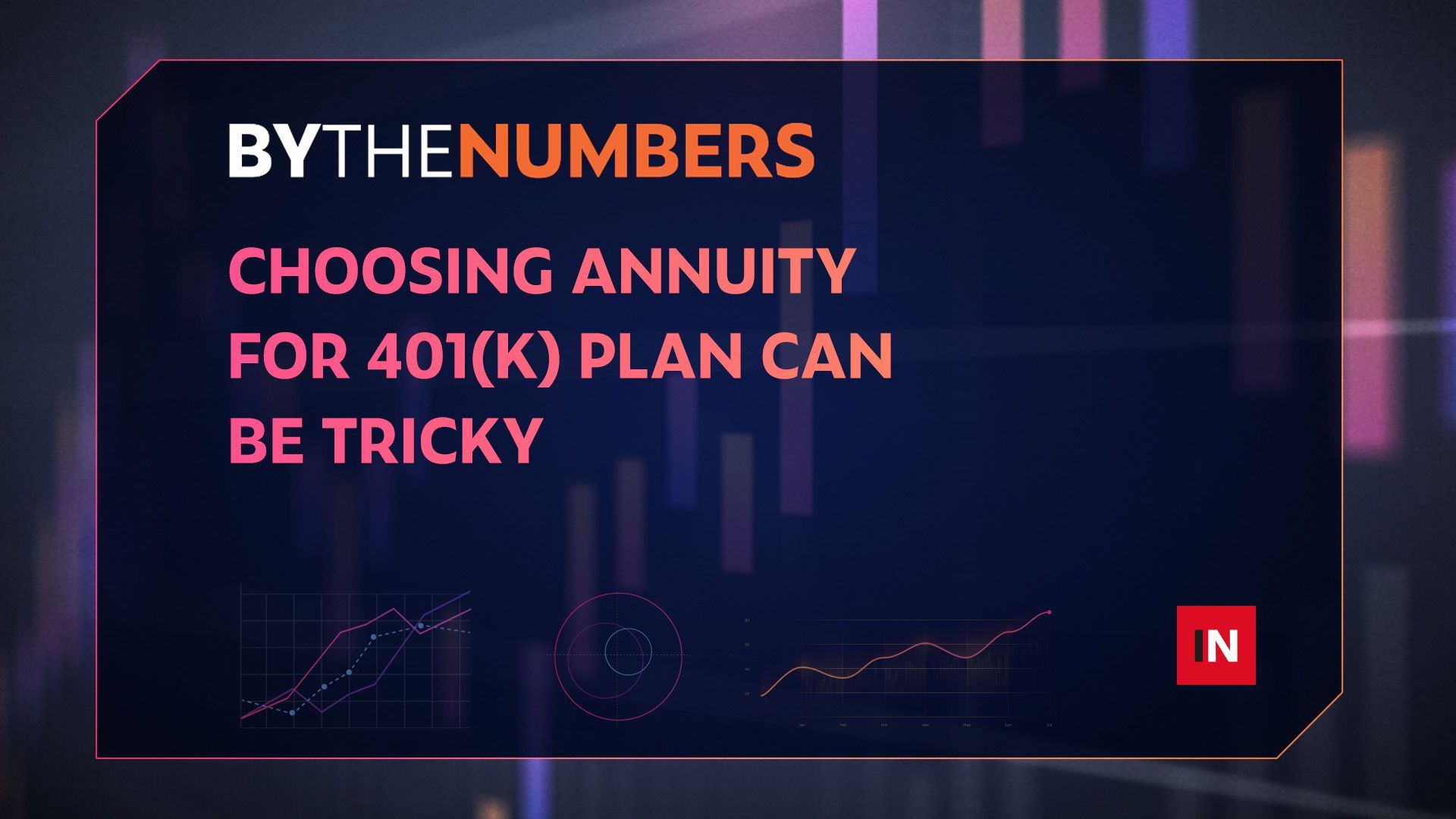 Choosing annuity for 401(k) plan can be tricky