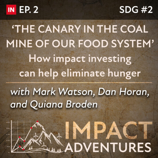 'The canary in the coal mine of our broken food system.' How impact investing can help eliminate hunger