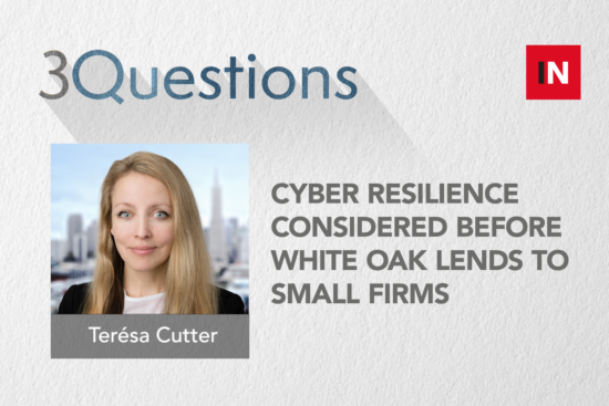 Cyber resilience considered before White Oak lends to small firms