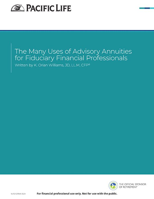 The many uses of advisory annuities for fiduciary financial professionals