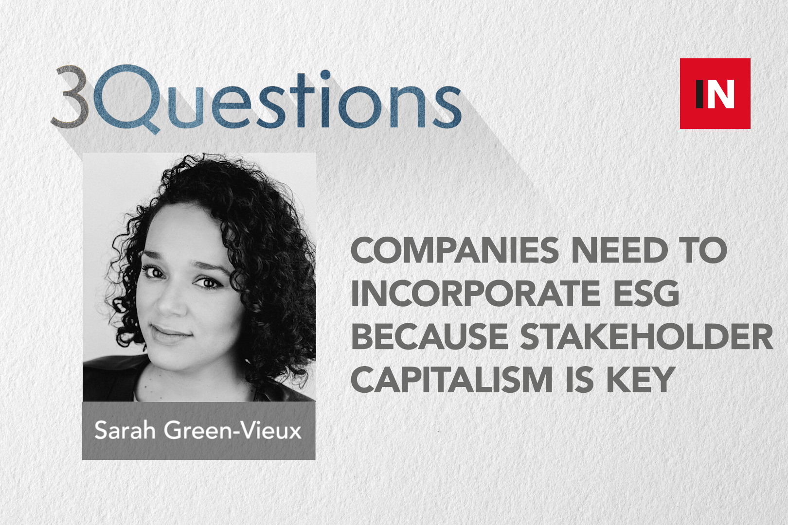 Companies need to incorporate ESG because stakeholder capitalism is key